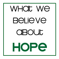 What we believe about hope