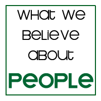 What we believe about people